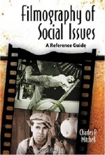 Charles P. Mitchell. Filmography of Social Issues : A Reference Guide