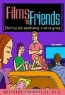 Maryanne Vandervelde. Films and Friends : Starting and Maintaining a Movie Group