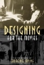 Laurence Irving. Designing for the Movies : The Memoirs of Laurence Irving (Filmmakers Series)