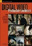 Chris Kenworthy. Digital Video Production Cookbook : 100 Professional Techniques for Independent and Amateur Filmmakers (Cookbooks (O'Reilly))