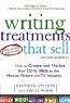 Kenneth Atchity, Chi-Li Wong. Writing Treatments That Sell: How to Create and Market Your Story Ideas to the Motion Picture and TV Industry, Second Edition