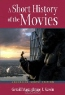 Bruce F. Kawin, Gerald Mast. Short History of the Movies, Abridged Ninth Edition, A (9th Edition)